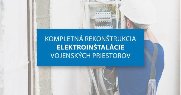 Kompletná rekonštrukcia elektroinštalácie vojenských priestorov